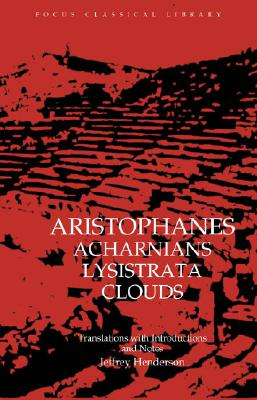 Aristophanes Acharnians Lystrata Clouds By Henderson, Jeffrey